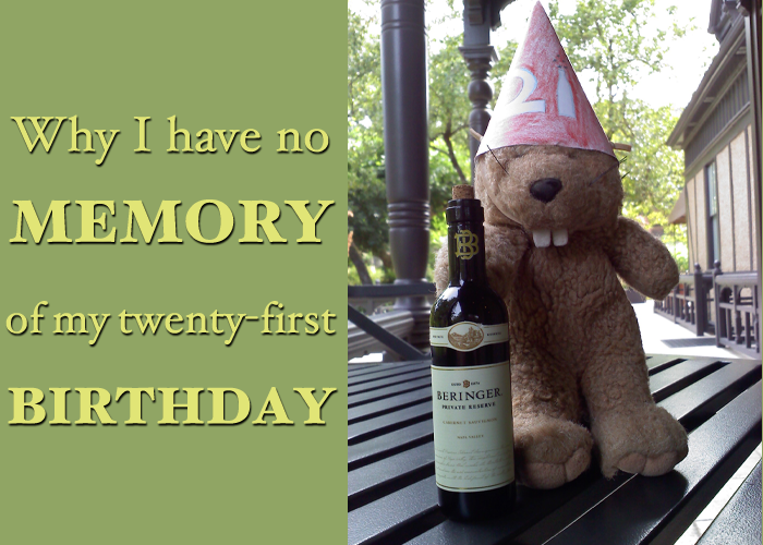 Why I Have No Memory of My 21st Birthday!